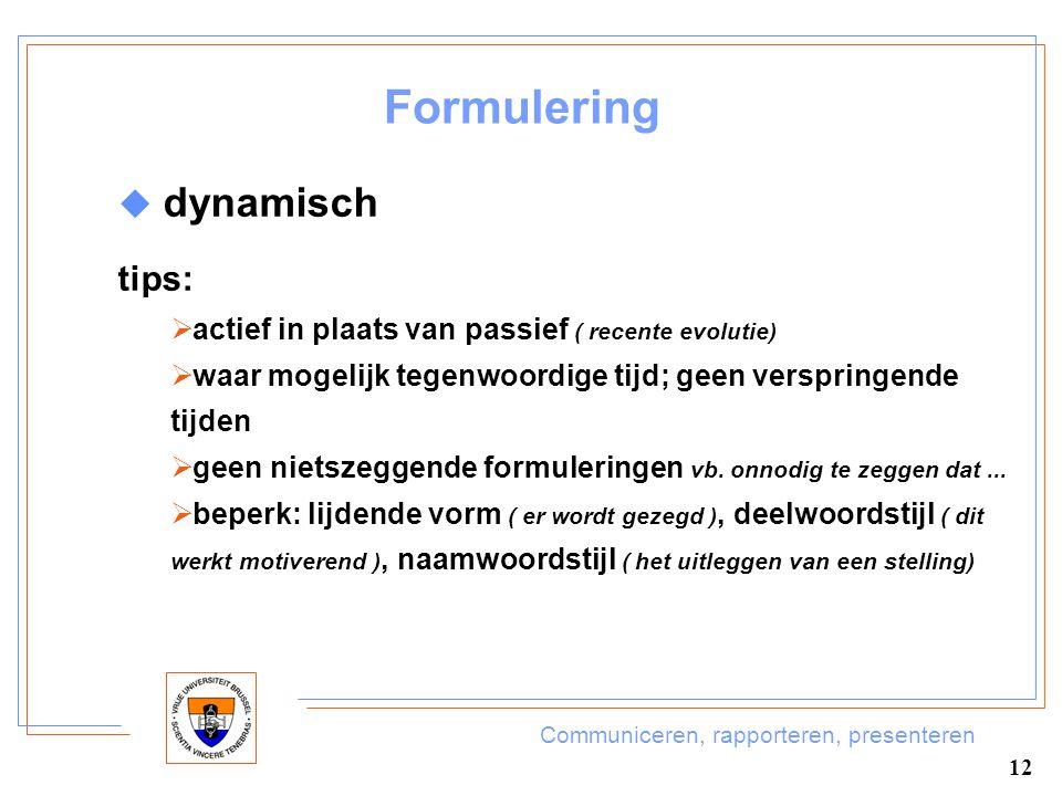 Formulering dynamisch tips:
