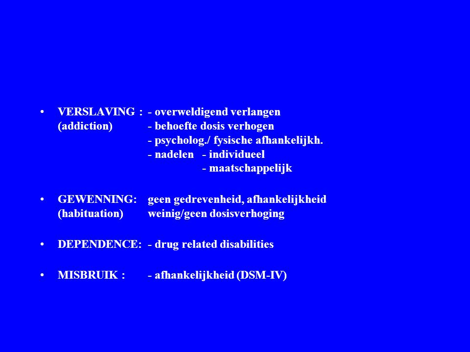 VERSLAVING :. - overweldigend verlangen (addiction)