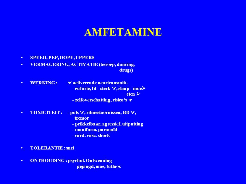 AMFETAMINE SPEED, PEP, DOPE, UPPERS
