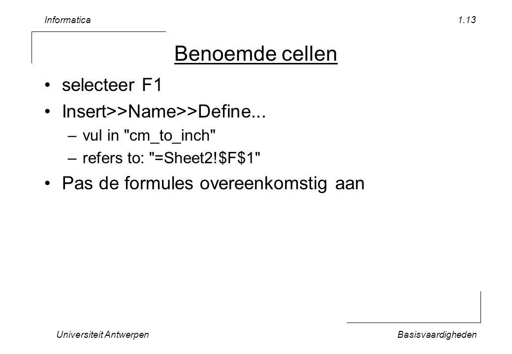 Benoemde cellen selecteer F1 Insert>>Name>>Define...