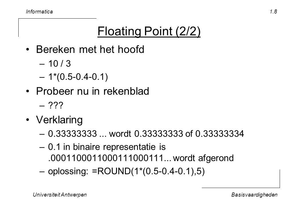 Floating Point (2/2) Bereken met het hoofd Probeer nu in rekenblad