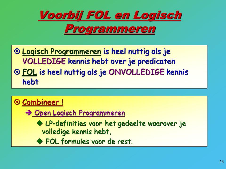 Voorbij FOL en Logisch Programmeren