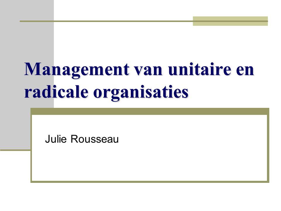 Management van unitaire en radicale organisaties