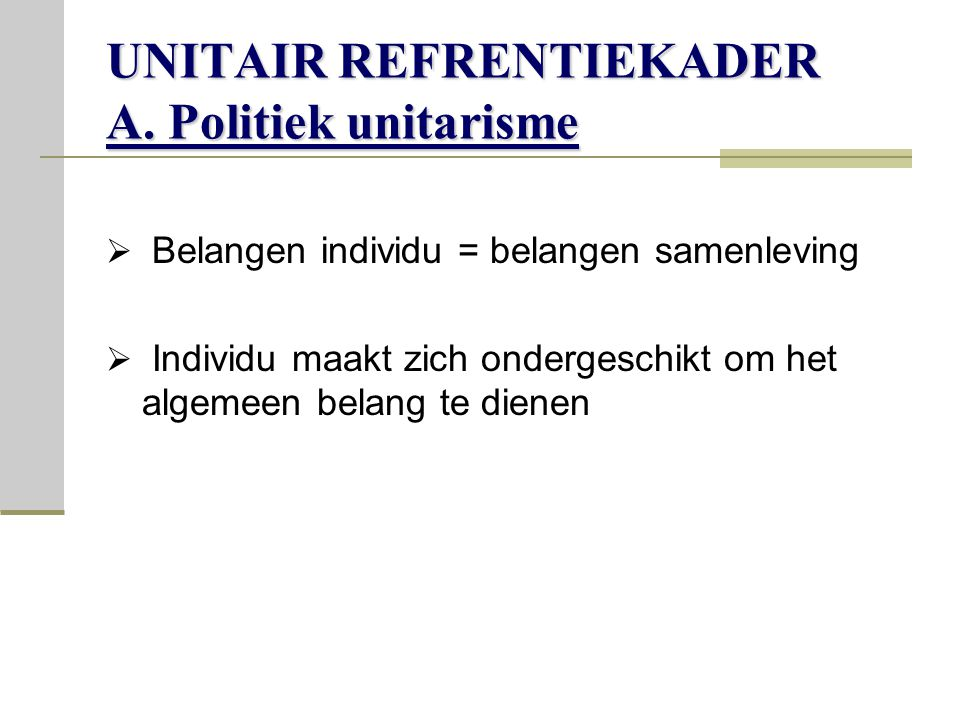 UNITAIR REFRENTIEKADER A. Politiek unitarisme
