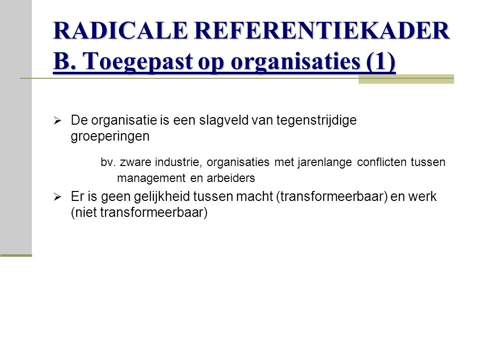 RADICALE REFERENTIEKADER B. Toegepast op organisaties (1)