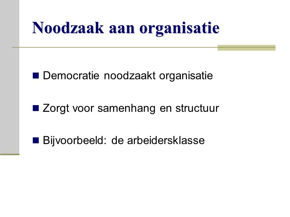 Noodzaak aan organisatie