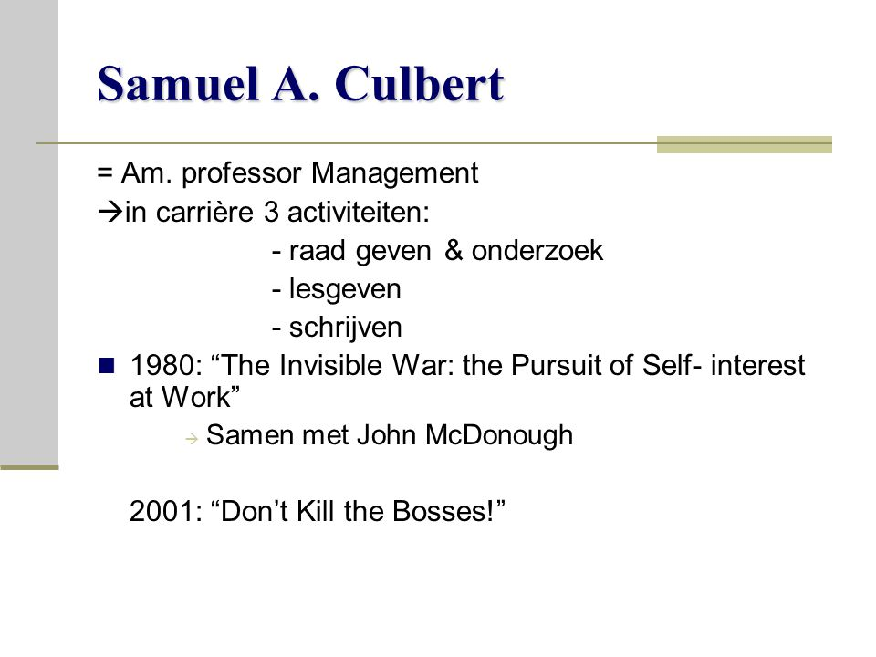 Samuel A. Culbert = Am. professor Management