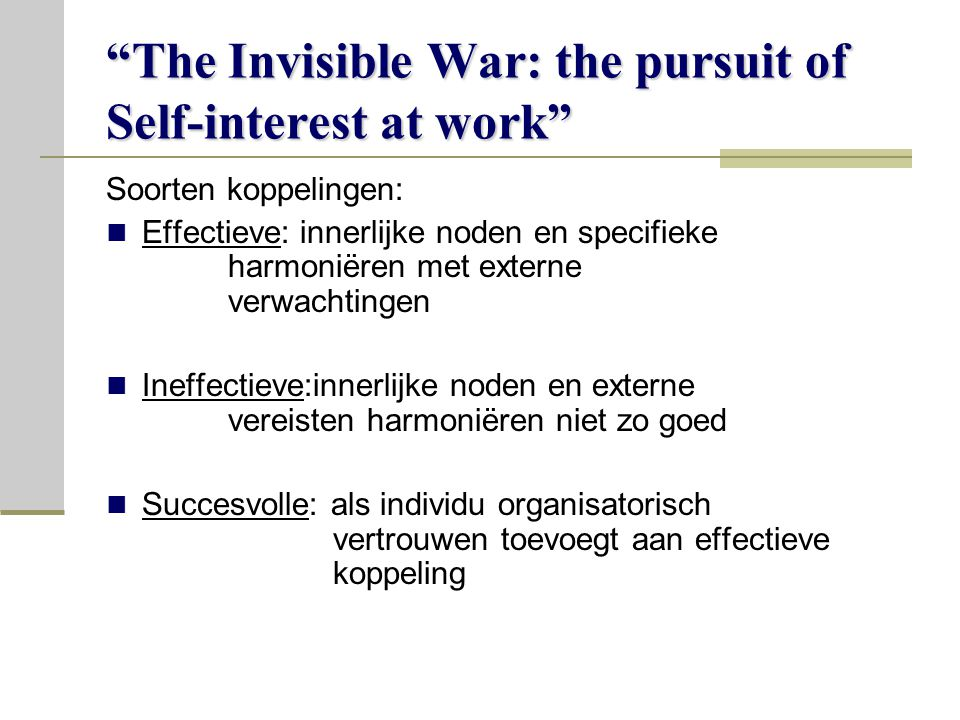 The Invisible War: the pursuit of Self-interest at work