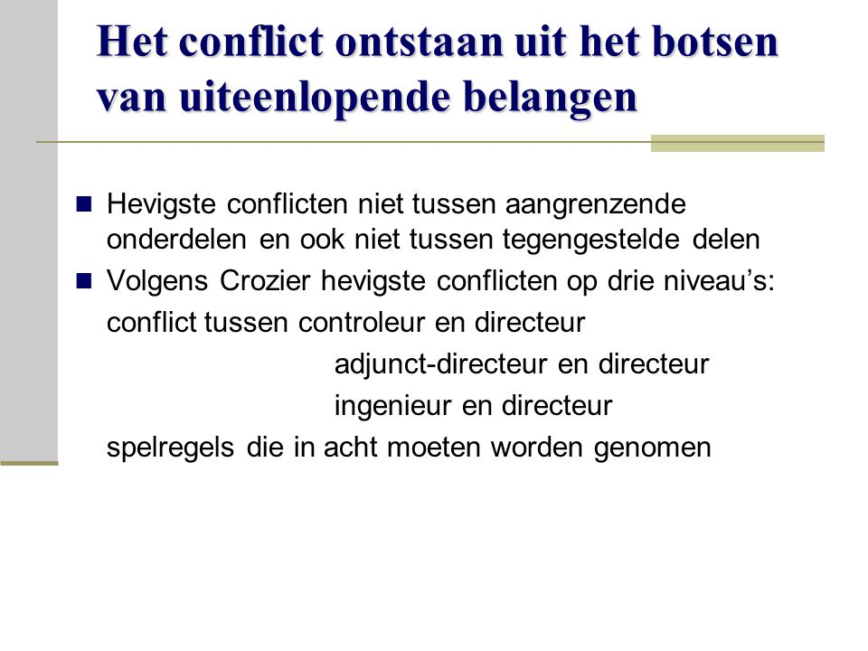 Het conflict ontstaan uit het botsen van uiteenlopende belangen