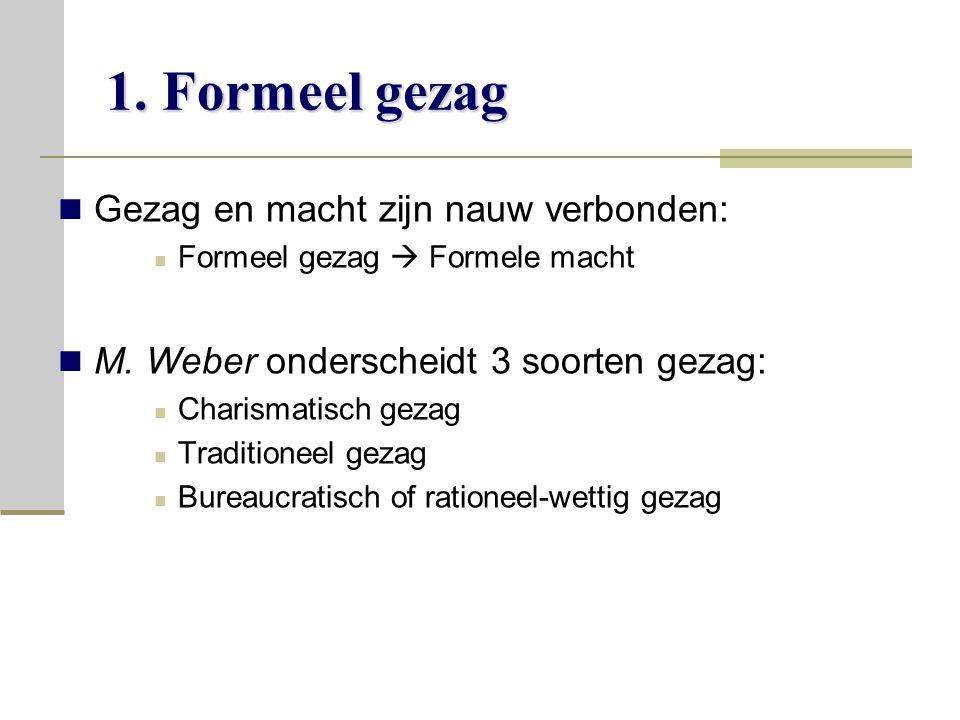 1. Formeel gezag Gezag en macht zijn nauw verbonden: