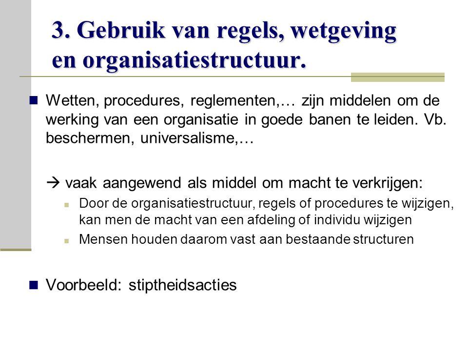 3. Gebruik van regels, wetgeving en organisatiestructuur.