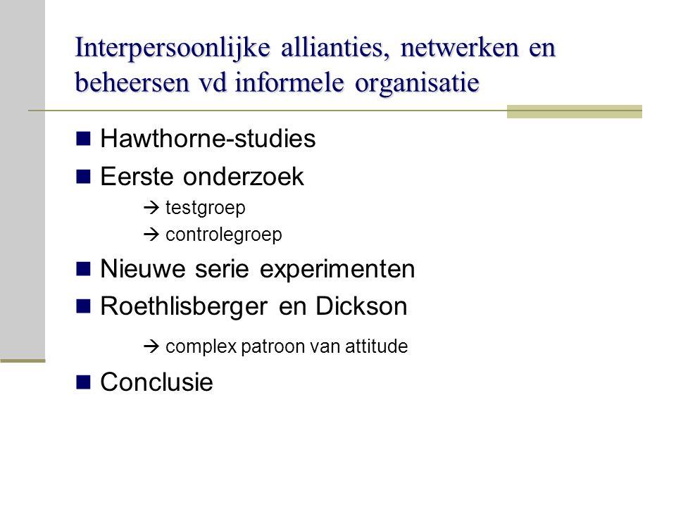 Interpersoonlijke allianties, netwerken en beheersen vd informele organisatie