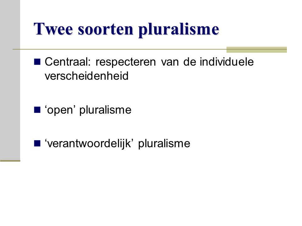 Twee soorten pluralisme
