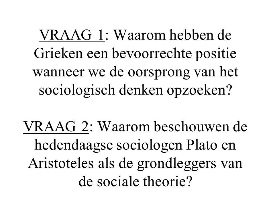 VRAAG 1: Waarom hebben de Grieken een bevoorrechte positie wanneer we de oorsprong van het sociologisch denken opzoeken.