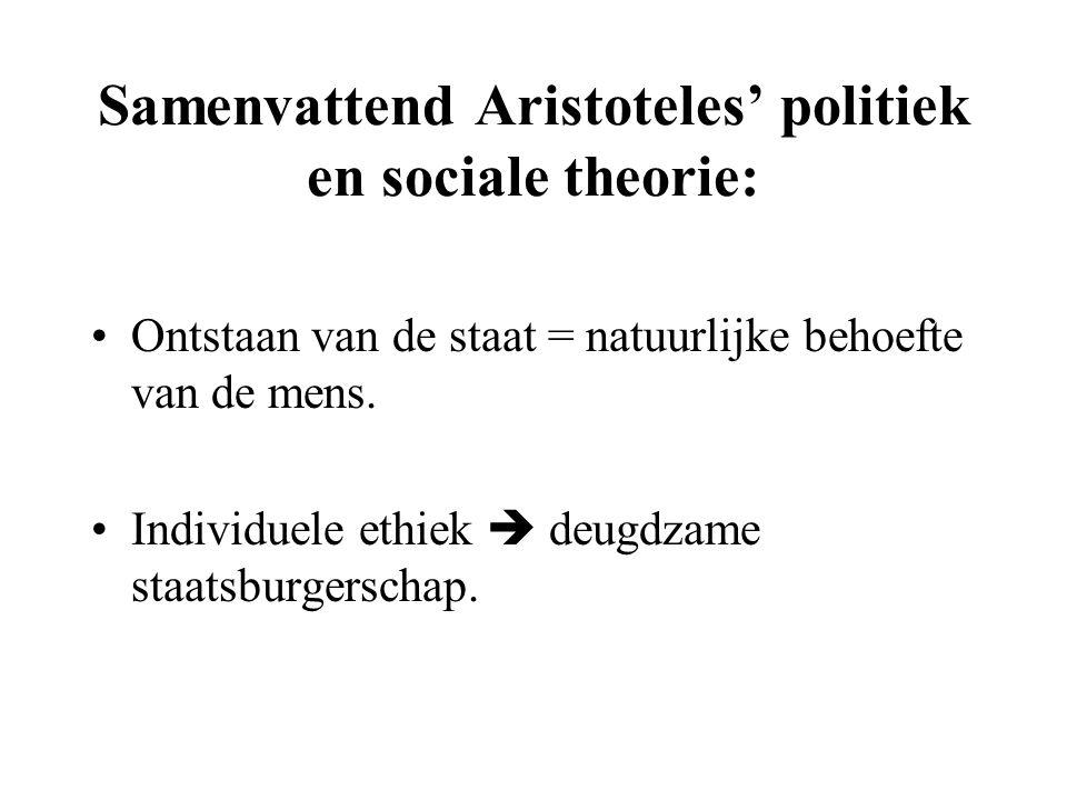 Samenvattend Aristoteles' politiek en sociale theorie:
