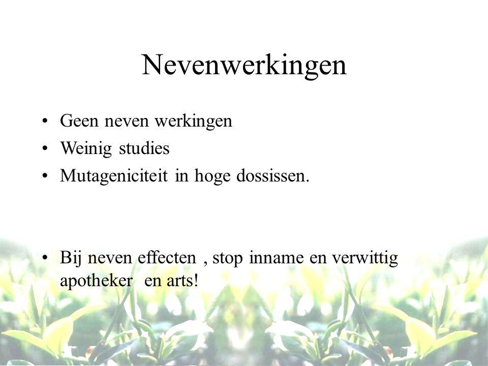 Nevenwerkingen Geen neven werkingen Weinig studies