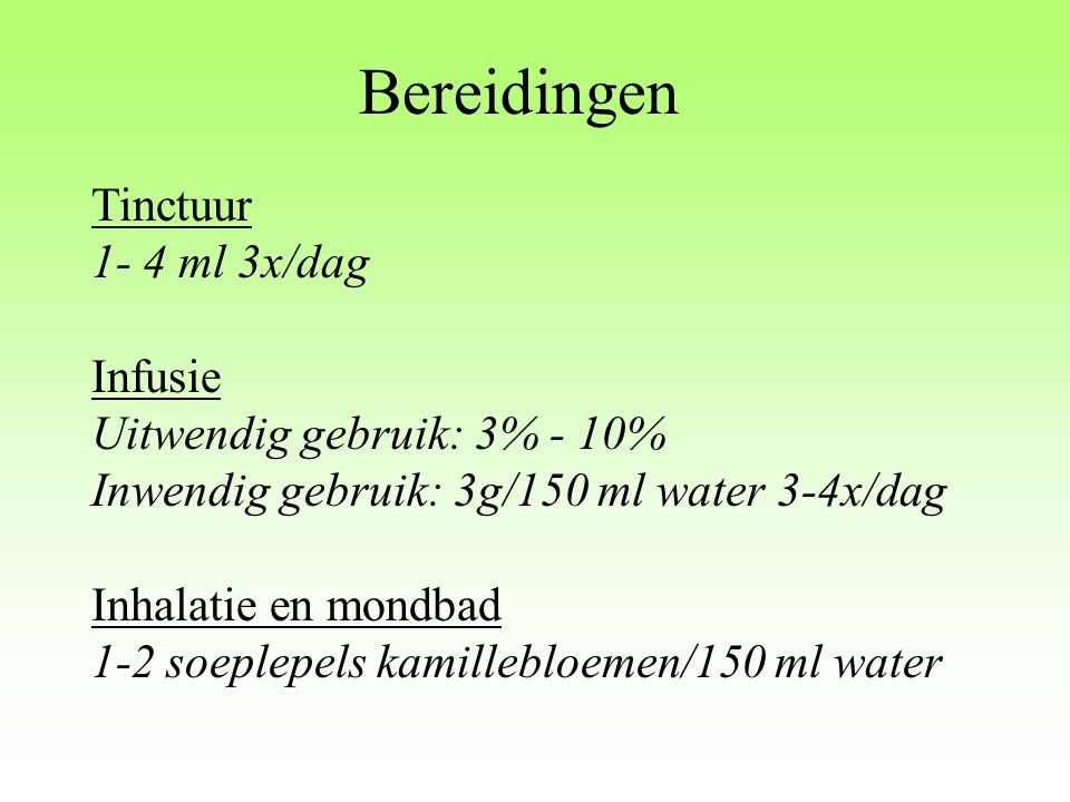 Bereidingen Tinctuur 1- 4 ml 3x/dag Infusie