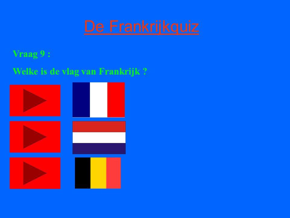 De Frankrijkquiz Vraag 9 : Welke is de vlag van Frankrijk
