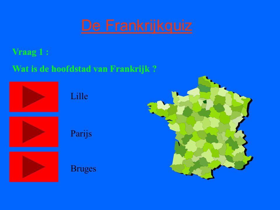 De Frankrijkquiz Vraag 1 : Wat is de hoofdstad van Frankrijk Lille