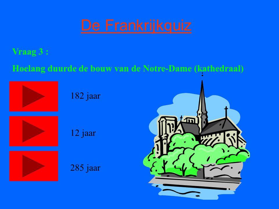 De Frankrijkquiz Vraag 3 :
