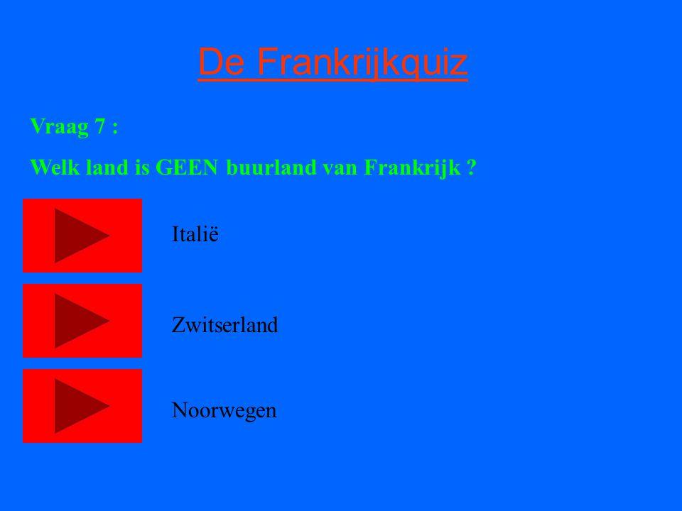 De Frankrijkquiz Vraag 7 : Welk land is GEEN buurland van Frankrijk