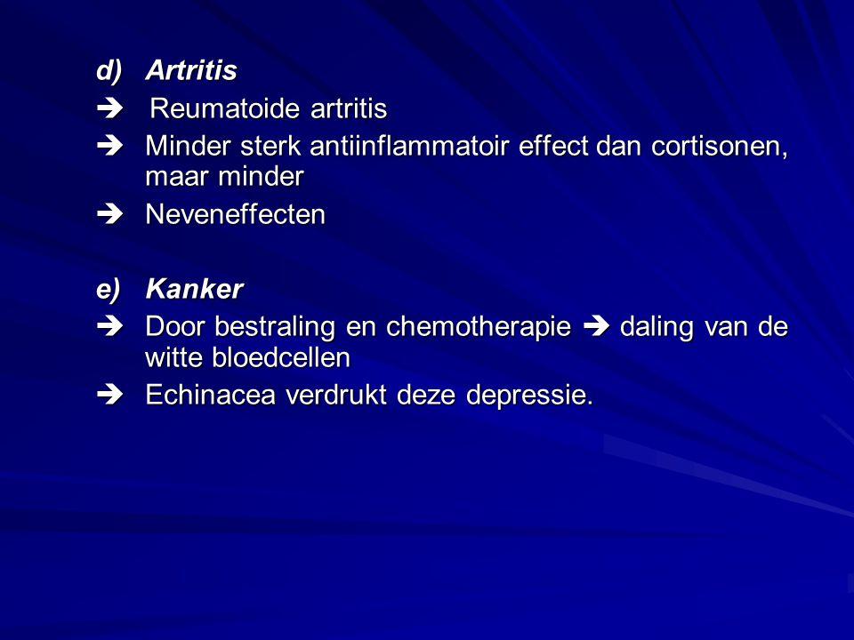 Artritis  Reumatoide artritis. Minder sterk antiinflammatoir effect dan cortisonen, maar minder.