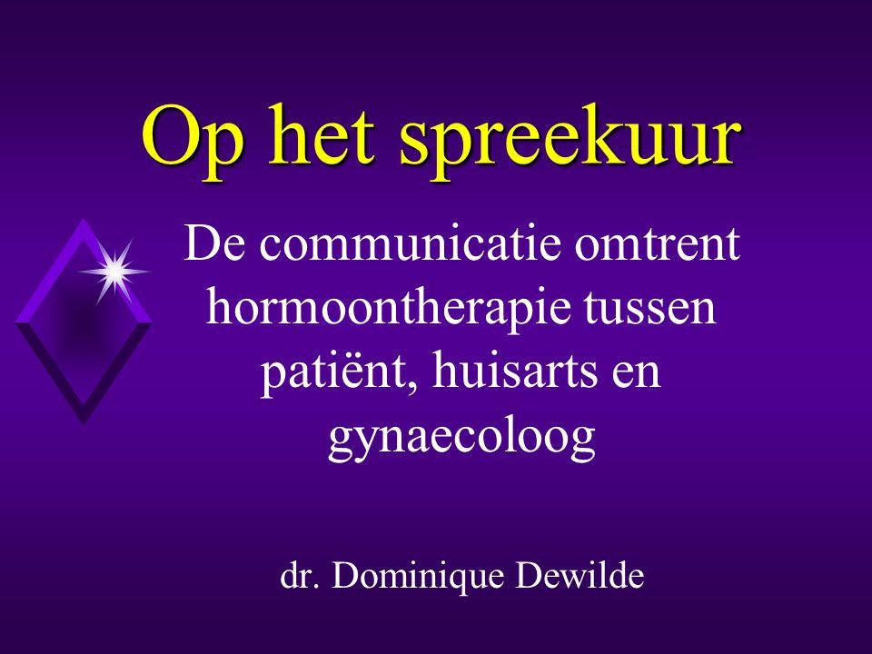 Op het spreekuur De communicatie omtrent hormoontherapie tussen patiënt, huisarts en gynaecoloog.