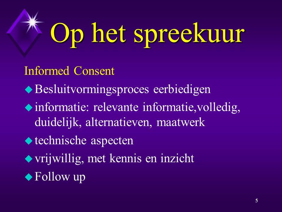 Op het spreekuur Informed Consent Besluitvormingsproces eerbiedigen