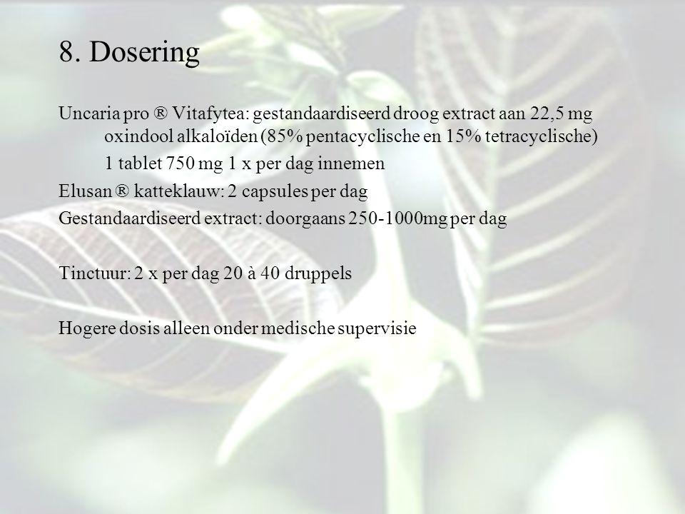 8. Dosering Uncaria pro ® Vitafytea: gestandaardiseerd droog extract aan 22,5 mg oxindool alkaloïden (85% pentacyclische en 15% tetracyclische)