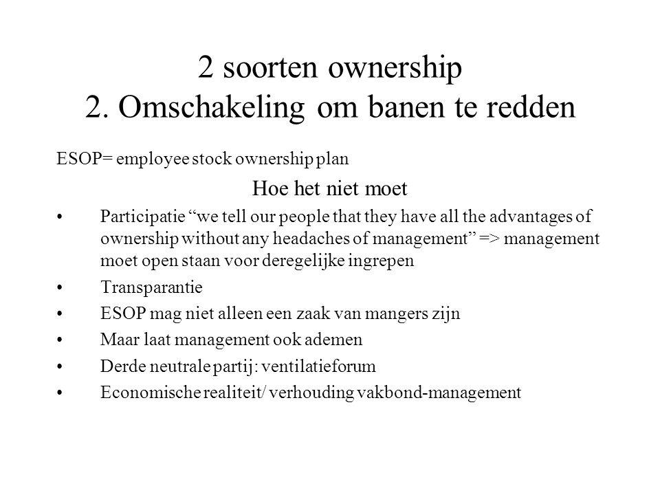 2 soorten ownership 2. Omschakeling om banen te redden
