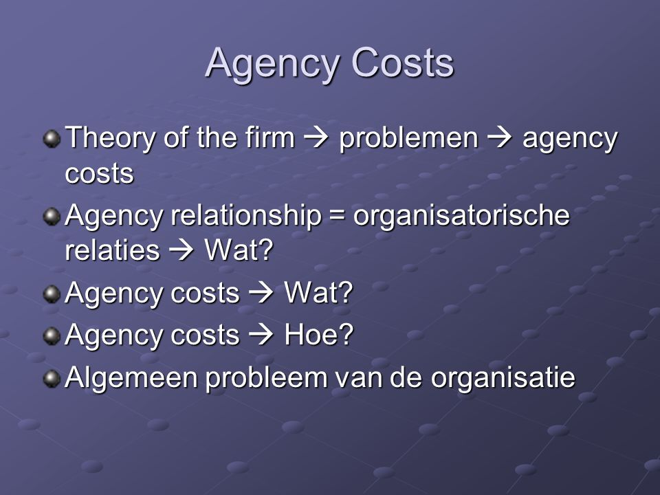 Agency Costs Theory of the firm  problemen  agency costs