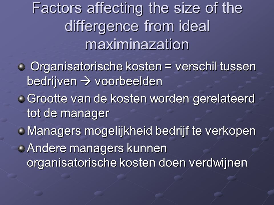 Factors affecting the size of the differgence from ideal maximinazation