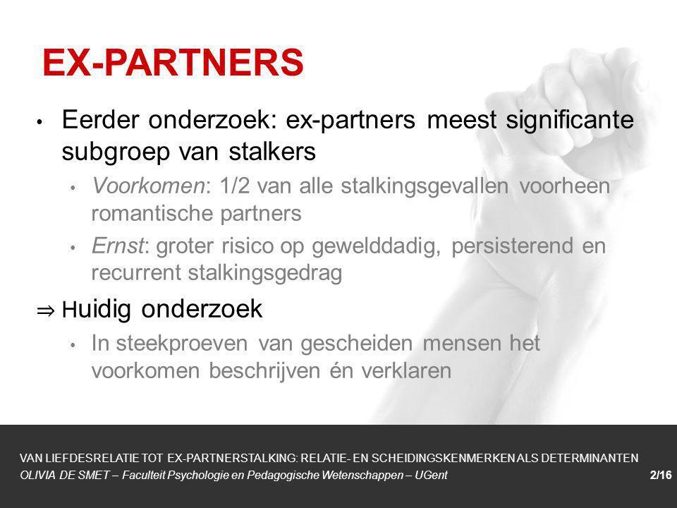 EX-PARTNERS Eerder onderzoek: ex-partners meest significante subgroep van stalkers.
