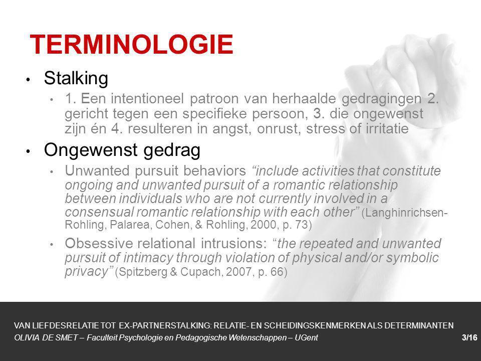 TERMINOLOGIE Stalking Ongewenst gedrag