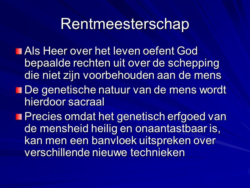 Rentmeesterschap Als Heer over het leven oefent God bepaalde rechten uit over de schepping die niet zijn voorbehouden aan de mens.