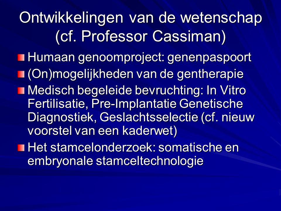 Ontwikkelingen van de wetenschap (cf. Professor Cassiman)
