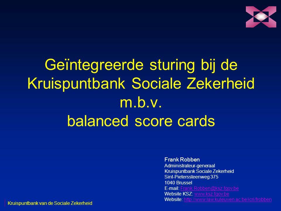 Geïntegreerde sturing bij de Kruispuntbank Sociale Zekerheid m. b. v