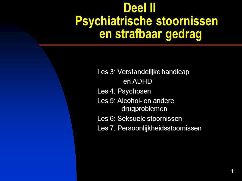 Deel II Psychiatrische stoornissen en strafbaar gedrag
