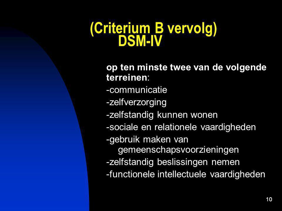 (Criterium B vervolg) DSM-IV