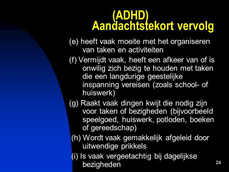 (ADHD) Aandachtstekort vervolg