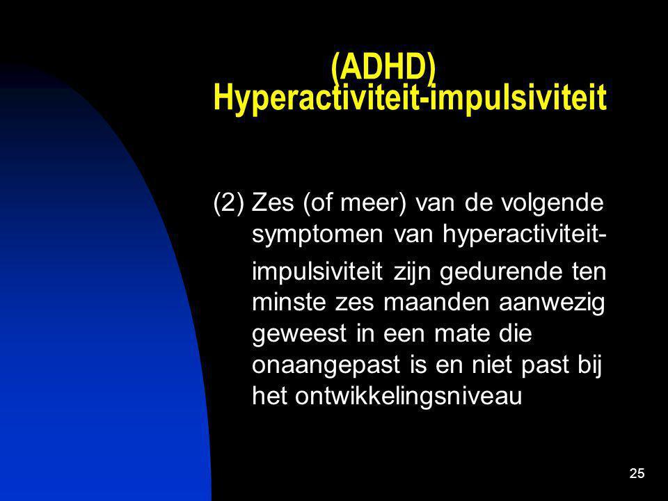 (ADHD) Hyperactiviteit-impulsiviteit