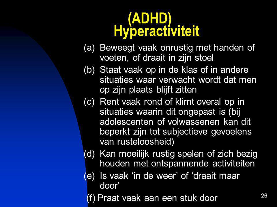 (ADHD) Hyperactiviteit