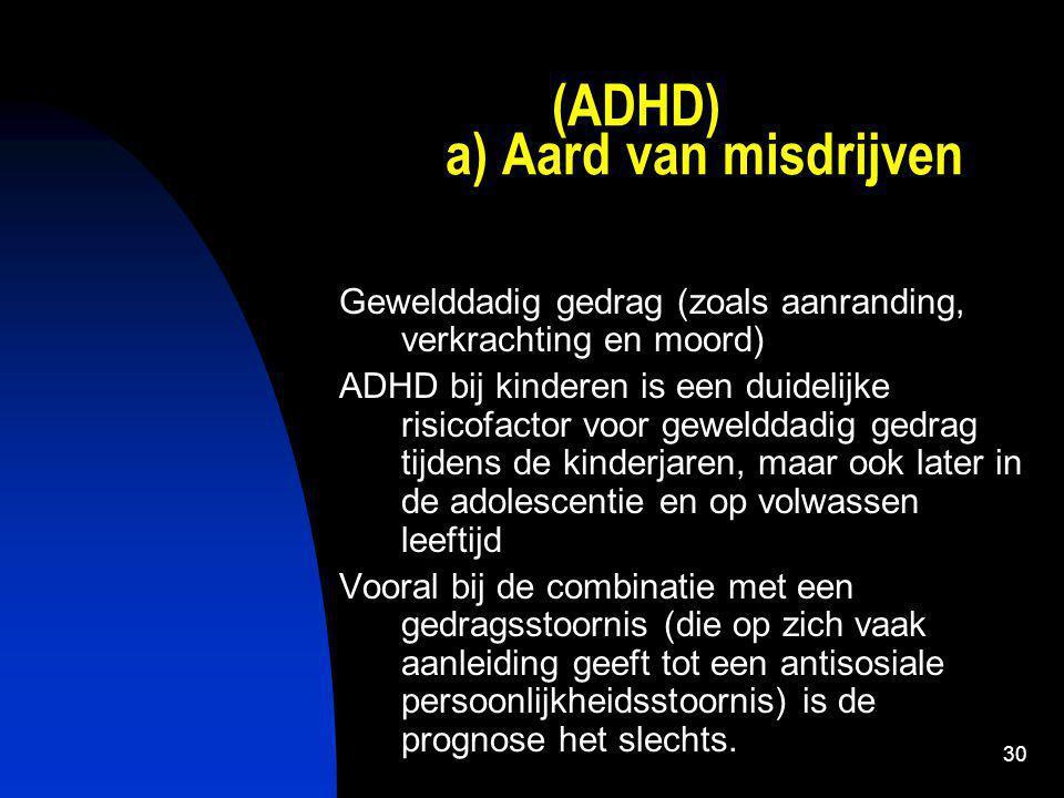 (ADHD) a) Aard van misdrijven