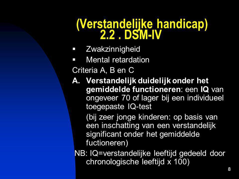(Verstandelijke handicap) 2.2 . DSM-IV