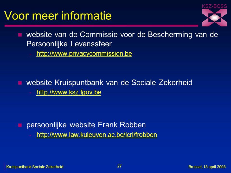 Voor meer informatie website van de Commissie voor de Bescherming van de Persoonlijke Levenssfeer. http://www.privacycommission.be.