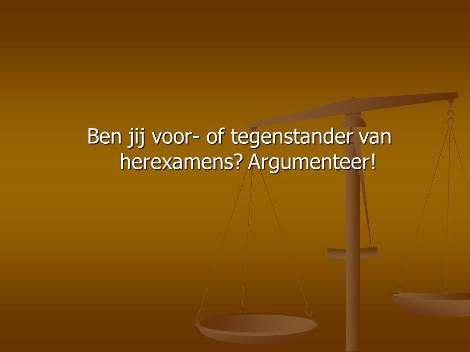 Ben jij voor- of tegenstander van herexamens Argumenteer!