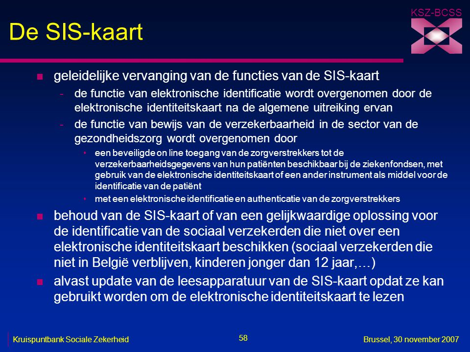 De SIS-kaart geleidelijke vervanging van de functies van de SIS-kaart