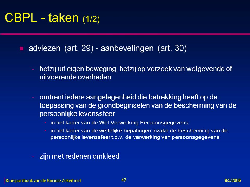 CBPL - taken (1/2) adviezen (art. 29) - aanbevelingen (art. 30)