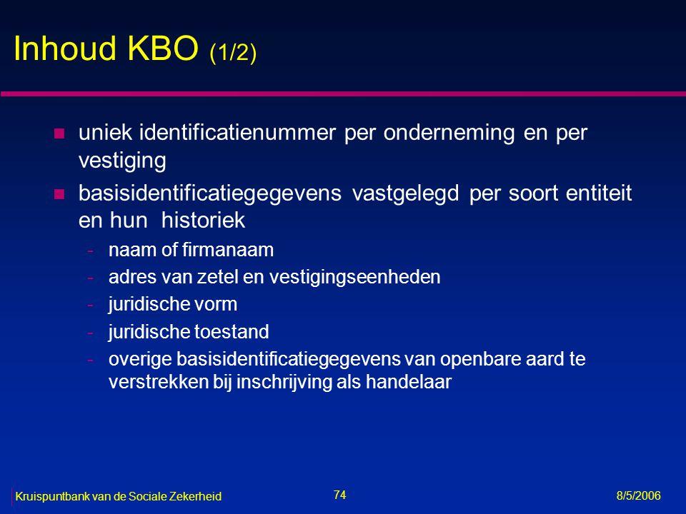 Inhoud KBO (1/2) uniek identificatienummer per onderneming en per vestiging.