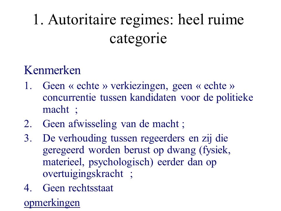 1. Autoritaire regimes: heel ruime categorie